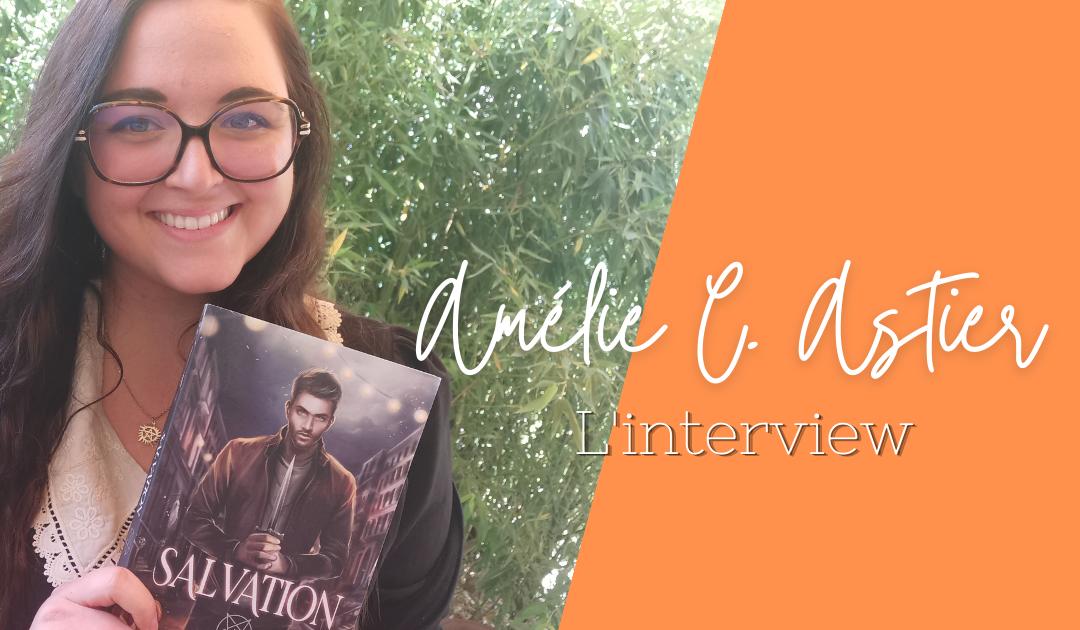 Interview d' Amélie C Astier